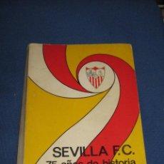 Coleccionismo deportivo: SEVILLA F.C. 75 AÑOS DE HISTORIA - 1905-1980 - TEXTO Y FOTOS . Lote 43487321