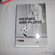 Coleccionismo deportivo: HISTORIA AMB PILOTES.XAVIER CARMANIU MAINADE.EDITORIAL METEORA 2010. Lote 43819634