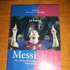Coleccionismo deportivo: MESSI 10 SU ASOMBROSA HISTORIA, POR MICHAEL PART - PUCK - ARGENTINA - ABRIL DE 2014. Lote 43968736