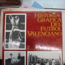 Coleccionismo deportivo: GRAN LIBRO , HISTORIA GRAFICA DEL FUTBOL VALENCIANO ,VALENCIA 1982 , ORIGINAL . Lote 44057210