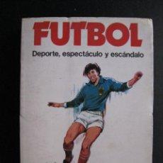 Coleccionismo deportivo: FUTBOL - DEPORTE, ESPECTACULO Y ESCANDALO - CAUDET YARZA - AÑO 1979. Lote 44300030