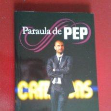 Coleccionismo deportivo: PARAULA DE PEP NUEVO LIBRO CON CITAS Y FOTOS PEP GUARDIOLA (EN CATALÁN) BARÇA FÚTBOL LIGA ESPAÑOLA. Lote 44344049