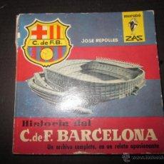 Coleccionismo deportivo: HISTORIA DEL C.F. BARCELONA - JOSE REPOLLES - MARABU ZAS - CON FOTOS - EDITORIAL BRUGUERA. Lote 44378377