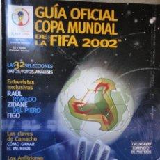 Coleccionismo deportivo: GUIA OFICIAL COPA MUNDIAL FUTBOL FIFA 2002 KOREA JAPON. Lote 44653443