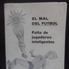 Coleccionismo deportivo: EL MAL DEL FUTBOL. FALTA DE JUGADORES INTELIGENTES. AUTOR: MALCORNE. PROLOGO DE RICARDO VAZQUEZ PRAD. Lote 95265262
