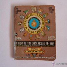 Coleccionismo deportivo: LA HISTORIA DEL FUTBOL ESPAÑOL PUESTA AL DIA - 1976-1977. Lote 44723678
