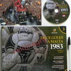 Coleccionismo deportivo: DOCE GOLES A MALTA 1983 DVD LIBRO PARTIDO ESPAÑA 12 1 SELECCIÓN ESPAÑOLA HISTORIA DEPORTE FÚTBOL AS. Lote 44725043