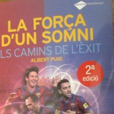 Coleccionismo deportivo: LA FORÇA D´UN SOMNI. ELS CAMINS DE L´ÈXIT D´ALBERT PUIG (PLATAFORMA). Lote 44775931