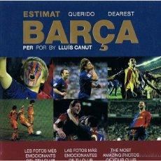 Coleccionismo deportivo: ESTIMAT BARÇA LAS FOTOS MÁS EMOCIONANTES DE TU CLUB LLUIS CANUT . Lote 44785275