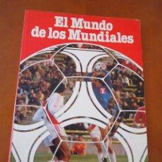 Coleccionismo deportivo: LIBRO SOBRE EL MUNDO DE LOS MUNDIALES, EDITADO ANTES DEL MUNDIAL DE ESPAÑA 82 POR COCA COLA.. Lote 44882784