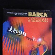 Coleccionismo deportivo: LIBRO EN CATALAN LLIBRE OFICIAL DEL CENTENARI DEL FUTBOL CLUB FC BARCELONA F.C BARÇA CF 1899 A 1999. Lote 44942343
