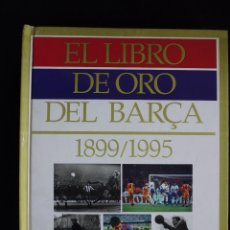 Coleccionismo deportivo: LIBRO LIBRO DE ORO DEL FUTBOL CLUB FC BARCELONA F.C BARÇA CF VACIO MUY BUEN ESTADO. Lote 44949774