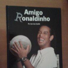 Coleccionismo deportivo: AMIGO RONALDINHO JOAN JOSÉ CASTILLO BARÇA FÚTBOL CLUB BARCELONA SELECCIÓN DE FÚTBOL BRASIL. Lote 45159934