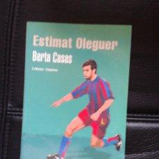 Coleccionismo deportivo: ESTIMAT OLEGUER BERTA CASAS LIBRO EX JUGADOR FÚTBOL CLUB BARCELONA BARÇA LIGA ESPAÑOLA. Lote 45170251