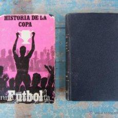 Coleccionismo deportivo: ANTIGUA ENCICLOPEDIA DE 2 TOMOS - HISTORIA DEL CAMPEONATO NACIONAL DE COPA - NICOLAS Y ENRIQUE FUENT. Lote 45325043