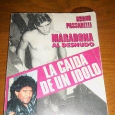 Coleccionismo deportivo: LA CAIDA DE UN IDOLO - MARADONA AL DESNUDO, POR BRUNO PASSARELLI - REPORTER - ARGENTINA - 1991. Lote 45431514