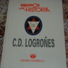 Coleccionismo deportivo: TOMO COMPLETO LOGROÑES EQUIPOS CON HISTORIA. UNIVERSO EDITORIAL. Lote 45501637