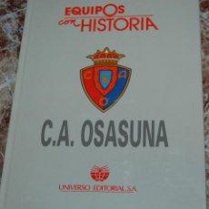 Coleccionismo deportivo: TOMO COMPLETO OSASUNA EQUIPOS CON HISTORIA. UNIVERSO EDITORIAL. Lote 45502104