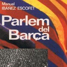 Coleccionismo deportivo: F.C. BARCELONA - LIBRO PARLEM DEL BARÇA - DE SAMITIER A CRUYFF -128 PÁG - AÑO 1991 -EN CATALÁN-FOTOS. Lote 152497552
