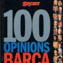 Coleccionismo deportivo: 100 OPINIONS BARÇA - SPORT 1999. Lote 45591267