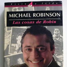 Coleccionismo deportivo: LAS COSAS DE ROBIN - MICHAEL ROBINSON - BIOGRAFÍA FUTBOLISTA BRITÁNICO - FÚTBOL DEPORTE FOTOS LIBRO. Lote 45658549