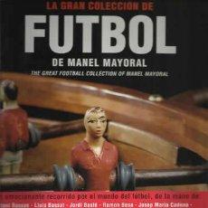 Coleccionismo deportivo: COLECCIONISMO FÚTBOL LA GRAN COLECCIÓN. DE MANEL MAYORAL.NUEVO AÑO 2002. OBJETOS.. Lote 45670088