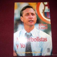 Coleccionismo deportivo: JOHAN CRUYFF (MIS FUTBOLISTAS Y YO). Lote 45675740