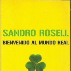 Coleccionismo deportivo: BIENVENIDO AL MUNDO REAL - SANDRO ROSELL - EDICIONES DESTINO - 2006. Lote 45802443