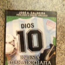 Coleccionismo deportivo: IGLESIA MARADONIANA LA MANO DE DIOS (J. CALDEIRA) ARGENTINA (2007) PARA FANATICOS DE MARADONA. Lote 45893622