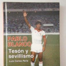 Coleccionismo deportivo: PABLO BLANCO TESON Y SEVILLISMO LUIS CARLOS PERIS ESTADIO DEPORTIVO 2006. Lote 173862252