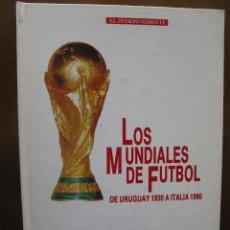 Coleccionismo deportivo: LOS MUNDIALES DE FUTBOL DE URUGUAY 1930 A ITALIA 1990. 320 PÁGS. TAPA DURA. EL INDEPENDIENTE.. Lote 46045079