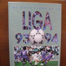 Coleccionismo deportivo: EL GRAN LIBRO DE LA LIGA 93 94. DIARIO 16. 288 PÁGS. TAPA DURA. PERFECTO.. Lote 46045297