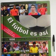 Coleccionismo deportivo: EL FÚTBOL ES ASÍ LOS 1000 MEJORES FUTBOLISTAS DEL MUNDO LIBRO DEPORTE JUGADOR HISTORIA FOTOS ÍDOLOS. Lote 122903604