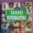 Coleccionismo deportivo: 1000 FUTBOLISTAS, LOS MEJORES JUGADORES DE TODOS LOS TIEMPOS, 2006, NUEVO. Lote 46220612