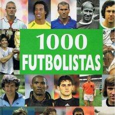 Coleccionismo deportivo: LIBRO 1000 FUTBOLISTAS LOS MEJORES JUGADORES DE TODOS LOS TIEMPOS. Lote 46427219