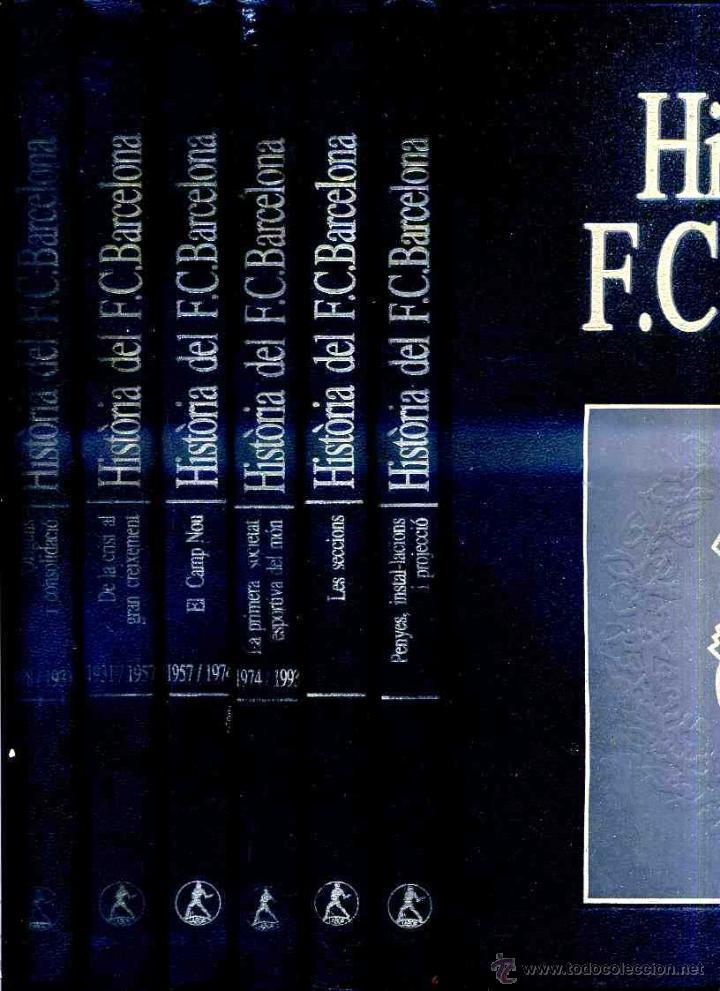 HISTORIA DEL F.C. BARCELONA - 6 TOMOS (LABOR, 1993) (Coleccionismo Deportivo - Libros de Fútbol)