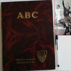 Coleccionismo deportivo: HISTORIA VIVA DEL SEVILLA FC - ABC FOTOS HISTÓRICAS FÚTBOL CLUB JUGADORES DATOS SFC - DEPORTE LIBRO. Lote 46640248