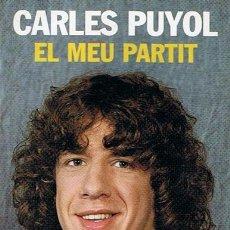 Coleccionismo deportivo: CARLES PUYOL EL MEU PARTIT . Lote 146976194