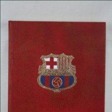 Libro Historia del Club de Fútbol Barcelona. Barça - Ed. La Gran Enciclopedia Vasca - Año 1974