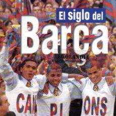 Coleccionismo deportivo: EL SIGLO DEL BARÇA 100 AÑOS DE IMAGENES. BARCELONA FUTBOL CLUB. Lote 46686252