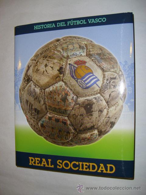 LIBRO HISTORIA DEL FUTBOL VASCO TOMO 4 REAL SOCIEDAD - EDITORIAL ARALAR LIBURUAK - AÑO 2001 (Coleccionismo Deportivo - Libros de Fútbol)