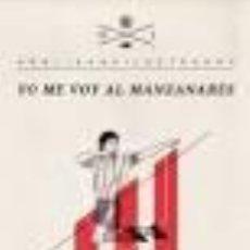 Coleccionismo deportivo: [FÚTBOL - ATLÉTICO DE MADRID:] RUIZ LLORENTE, JULIO. YO ME VOY AL MANZANARES.. Lote 46896066