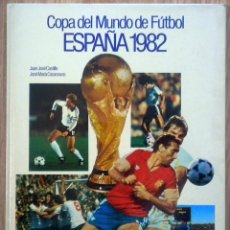 Coleccionismo deportivo: COPA DEL MUNDO DE FUTBOL ESPAÑA 82. JUAN JOSE CASTILLO-JOSE Mª CASANOVAS. EL LIBRO DEL MUNDIAL 1982. Lote 127035207