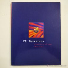 Collezionismo sportivo: F.C. BARCELONA MEMÒRIA DE 19 ANYS 1978-1997 - F.C. BARCELONA - 1997. Lote 47039805