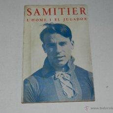 Coleccionismo deportivo: FC BARCELONA - SAMITIER L'HOME I EL JUGADOR , POR AUGUST BERENGUER, ILUSTRADO, EDT PLANAS, BARCELONA. Lote 111853386