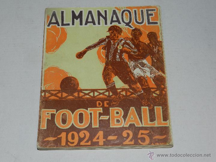 LIBRO - ALMANAQUE DE FOOT-BALL 1924 - 1925 , POR PUIG DE BACARDI, EDUARDO FELIU, MUY ILUSTRADO (Coleccionismo Deportivo - Libros de Fútbol)