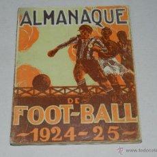 Coleccionismo deportivo: LIBRO - ALMANAQUE DE FOOT-BALL 1924 - 1925 , POR PUIG DE BACARDI, EDUARDO FELIU, MUY ILUSTRADO. Lote 47240326