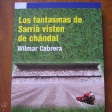Coleccionismo deportivo: LOS FANTASMAS DE SARRIÀ VISTEN DE CHÁNDAL-WÍLMAR CABRERA - MUNDIAL FIFA FUTBOL 1982 - ITALIA-BRASIL. Lote 47264526