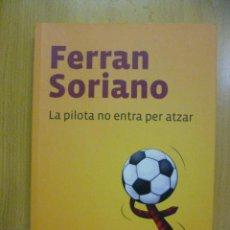 Collectionnisme sportif: LA PILOTA NO ENTRA PER ATZAR - FERRAN SORIANO - EN CATALAN . Lote 47325143