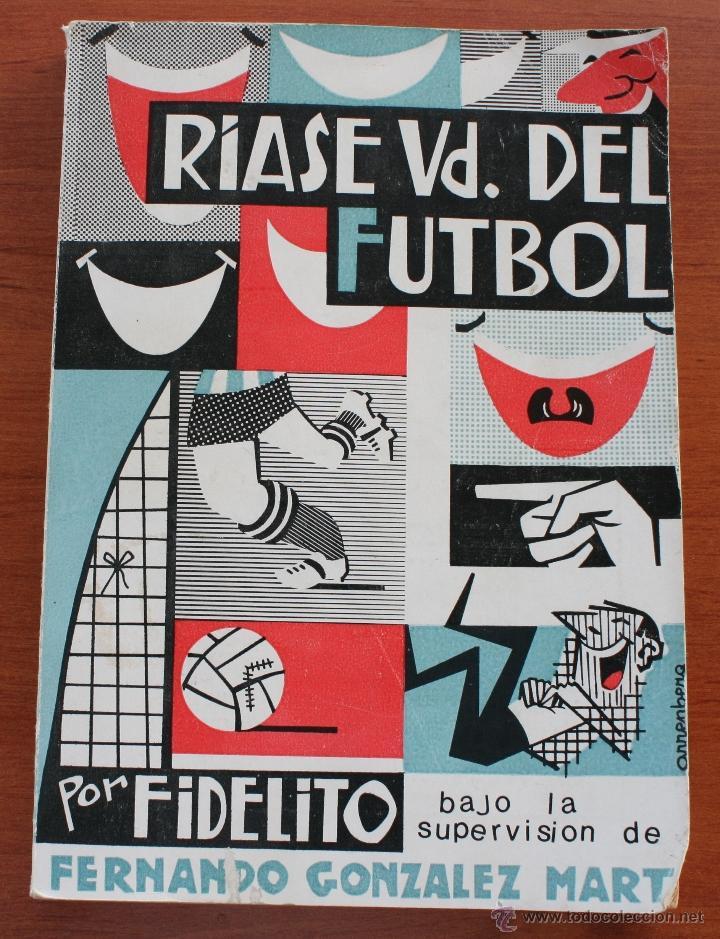 Coleccionismo deportivo: RIASE USTED DEL FUTBOL POR FIDELITO – MALAGA 1965 – PRODUCCION LITERARIO-DEPORTIVA - ANUNCIOS EPOCA - Foto 2 - 47393942